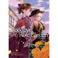 Goodbye, My Rose Garden Vol 02