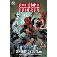 Red Hood Outlaw vol 03 Generation Outlaw