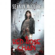 Red-Rose Chain, A  (October Daye 9)