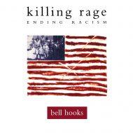 Killing Rage – Ending Racism