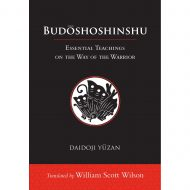 Budoshoshinshu: Essential Teachings on the Way of the Warrior