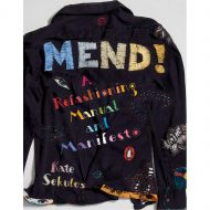 Mend – a Refashioning Manual