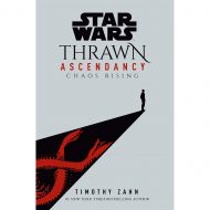 Chaos Rising (Star Wars – Thrawn Ascendancy 1)