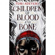 Children of Blood and Bone (Legacy of Orisha 1)