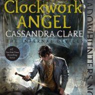 Clockwork Angel  (Infernal Devices 1) 2015