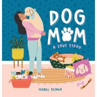 Dog Mom a Love Story
