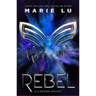 Rebel: A Legend Novel (Legend 4)