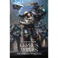 Ferrus Manus: The Gorgon of Medusa (Horus Heresy Primarchs)