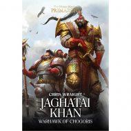 Jaghatai Khan: Warhawk of Chogoris ( Horus Heresy: Primarchs )
