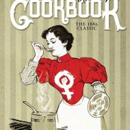 Woman Suffrage Cookbook The 1886 Classic, The