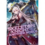 Skeleton Knight In Another World (Light Novel) Vol 01