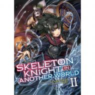 Skeleton Knight In Another World (Light Novel) Vol 02