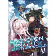 Skeleton Knight In Another World (Light Novel) Vol 05