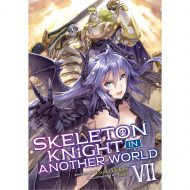 Skeleton Knight In Another World (Light Novel) Vol 07