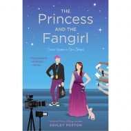 Princess and the Fangirl: A Geekerella Fairy Tale(Once upon a Con 2)