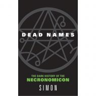 Dead Names: Dark History of the Necronomicon (SIMON)