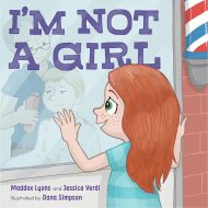 I'm Not a Girl: A Transgender Story