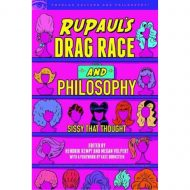 RuPauls Drag Race and Philosophy