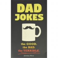 Dad Jokes: The good. The Bad. The Terrible