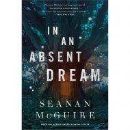 In An Absent Dream (Wayward Children 4)
