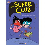 Lola's Super Club: My Dad is a Super Secret Agent