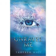 Unravel Me (Shatter me 2)