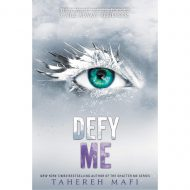 Defy Me ( Shatter Me 5 )