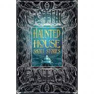 Haunted House Short Stories – Gothic Fantasy
