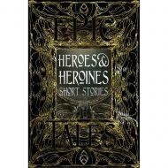 Heroes & Heroines Myths & Tales (Epic Tales)