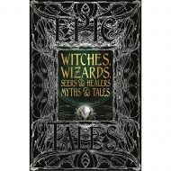 Witches, Wizards, Seer & Healers Myths & Tales
