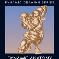Dynamic Anatomy Revised and Expanded (Burne Hogarth)