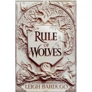 Rule of Wolves (King of Scars  Duology 2)