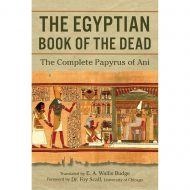 Egyptian Book of the Dead – the Complete Papyrus of Ani