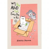 With A Dog And A Cat, Every Day Is Fun Vol 02