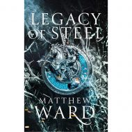 Legacy of Steel The Legacy Trilogy 1)