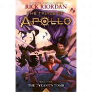 Tyrants Tomb, the (Trials of Apollo 4)