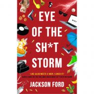 Eye of the Shit Storm (Storm Files 3)