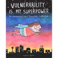 Vulnerability Is My Superpower – An Underpants And Overbites Collection