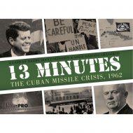 13 Minutes The Cuban Missile Crisis