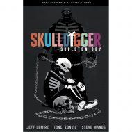 Skulldigger and Skeleton Boy: From the World of Black Hammer Volume 1