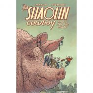 Shaolin Cowboy: Wholl Stop The Reign