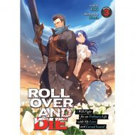 Roll Over And Die: I Will Fight For An Ordinary Life With My Love And Cursed Sword!  Vol. 3 (Light Novel)