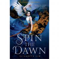 Spin the Dawn (The Blood of the Stars 1)