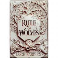 Rule of Wolves (King of Scars  Duology 2) Grishaverse