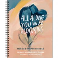 All Along You Were Blooming Sept 21-Dec 22 Weekly/Monthly Planner