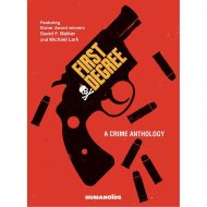 First Degree Crime Anthology