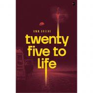 Twenty Five To Life