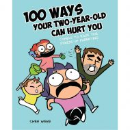 100 Ways Your Two-Year Old Can Hurt You