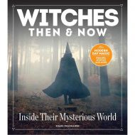 Witches Then and Now:Inside Their Mysterious World