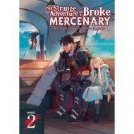 The Strange Adventure of a Broke Mercenary  Light Novel vol 02